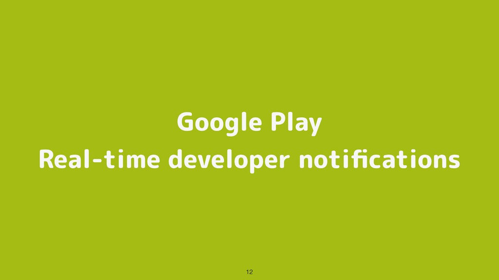 Google Play Real-time developer notifications 12