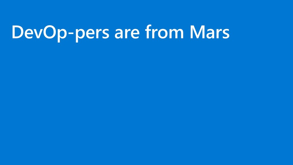 DevOp-pers are from Mars