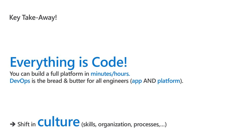 Key Take-Away! Everything is Code! You can buil...