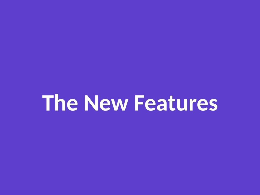 The New Features