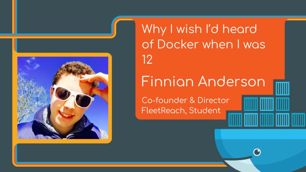 Why I wish I'd heard of Docker when I was 12 Fi...
