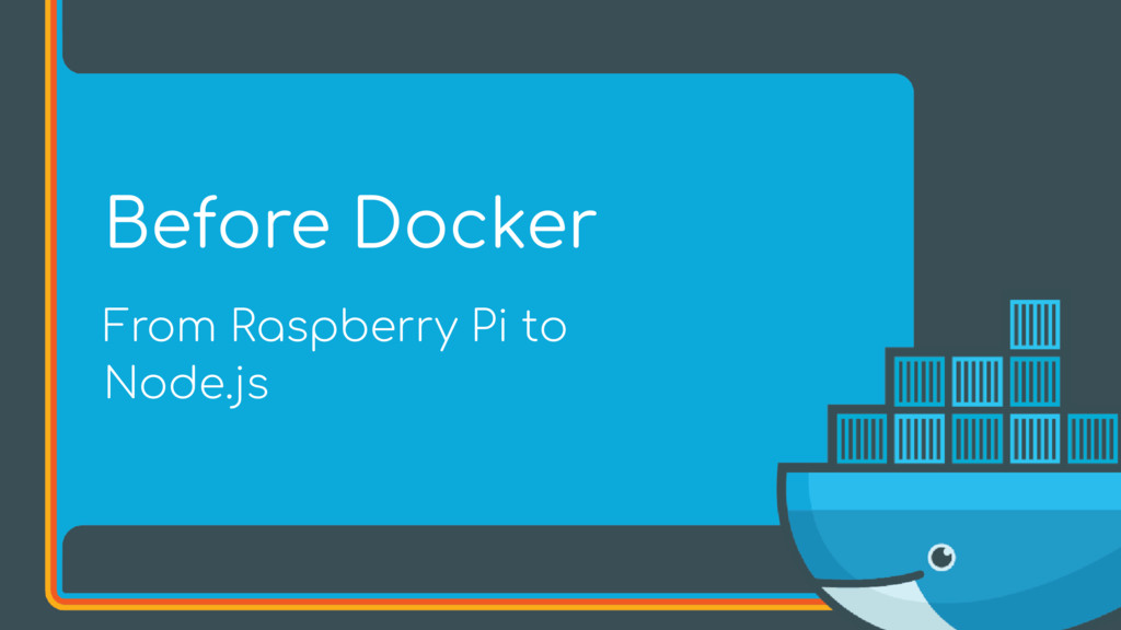 From Raspberry Pi to Node.js Before Docker