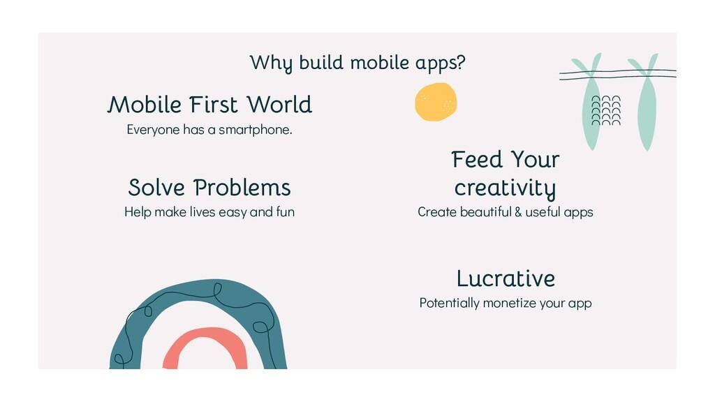 Everyone has a smartphone. Help make lives easy...