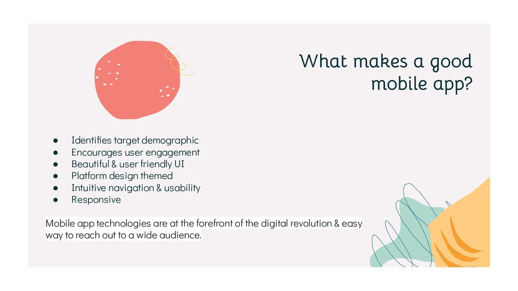 What makes a good mobile app? ● Identifies targe...