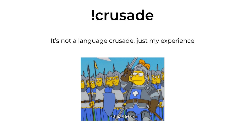 !crusade It's not a language crusade, just my e...