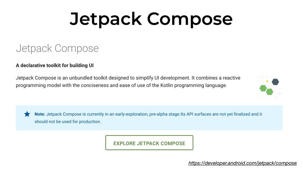 Jetpack Compose https://developer.android.com/j...