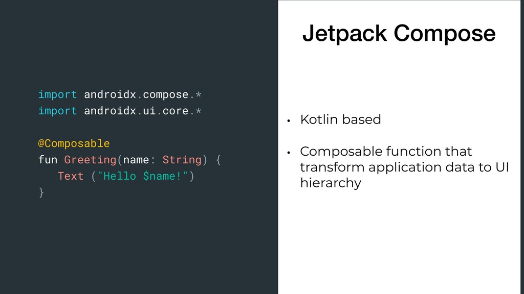 Jetpack Compose • Kotlin based • Composable fun...