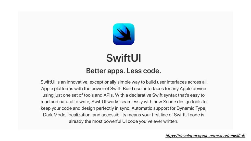 https://developer.apple.com/xcode/swiftui/