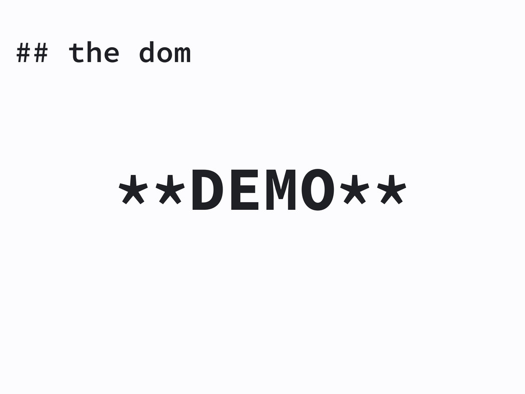 ## the dom **DEMO**