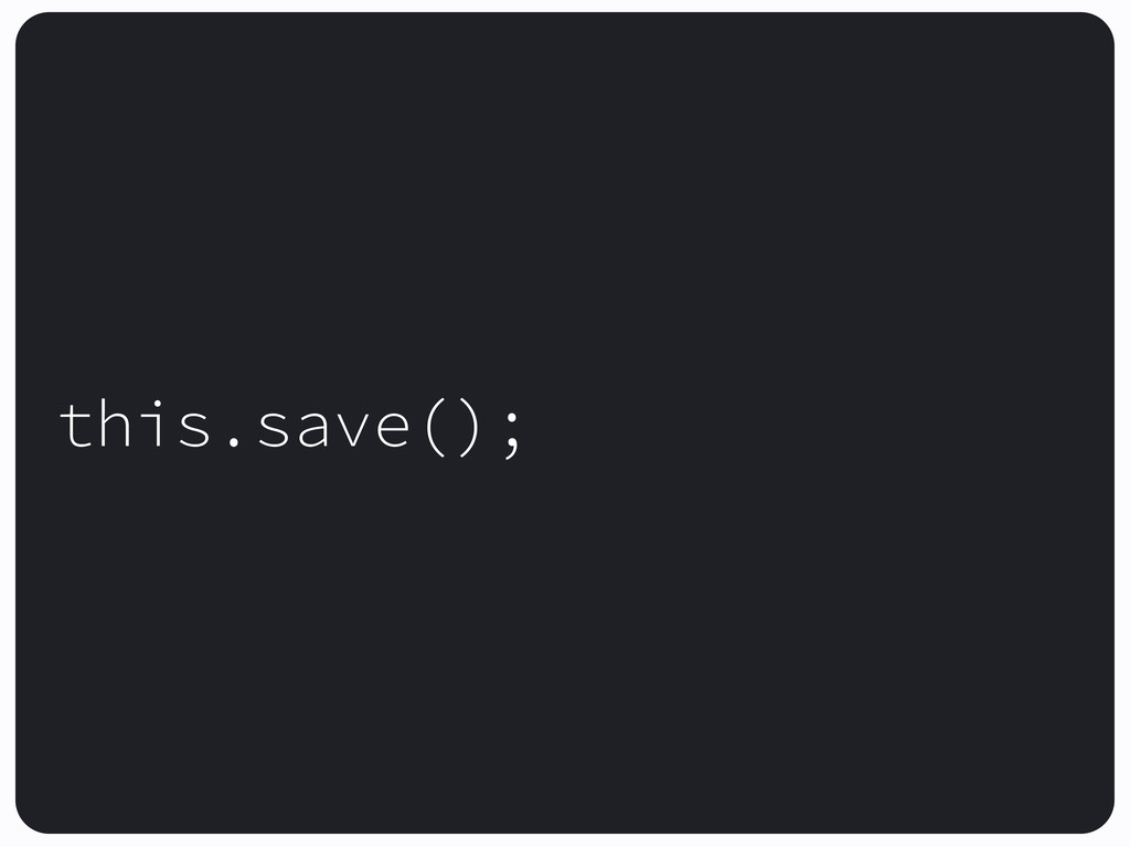this.save();