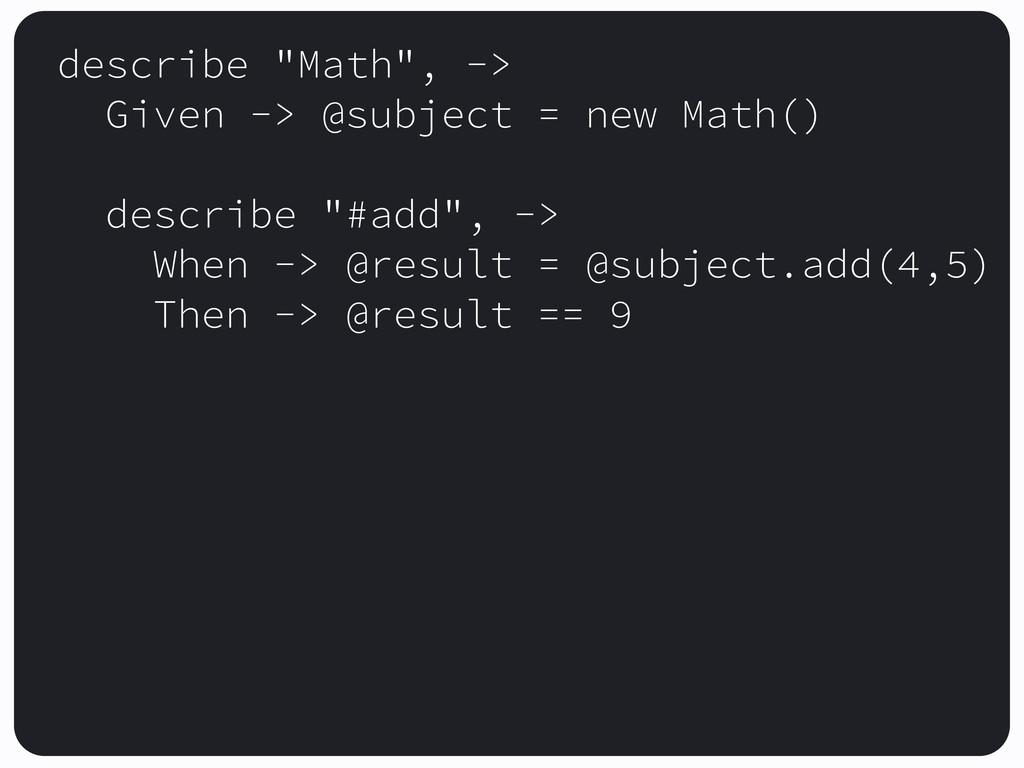 """describe """"Math"""", -> Given -> @subject = new Mat..."""