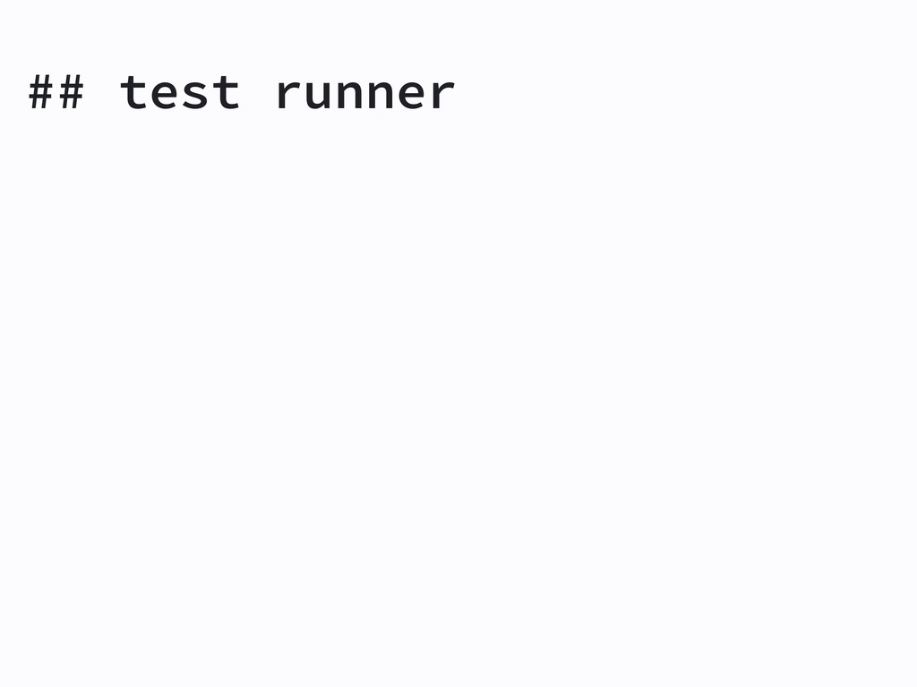 ## test runner