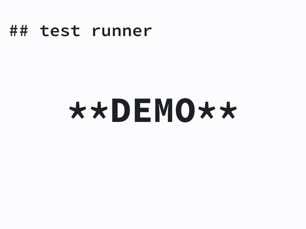 ## test runner **DEMO**