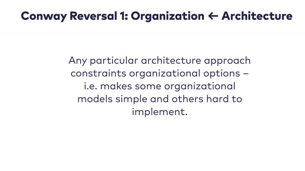 Conway Reversal 1: Organization ← Architecture ...