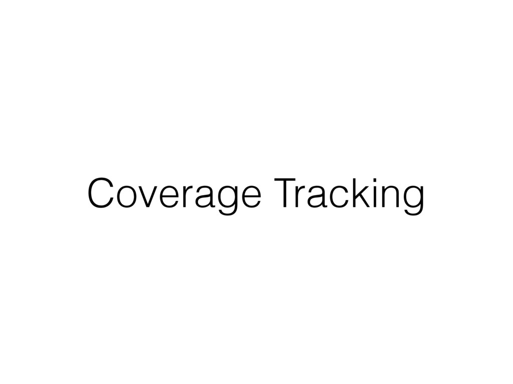 Coverage Tracking
