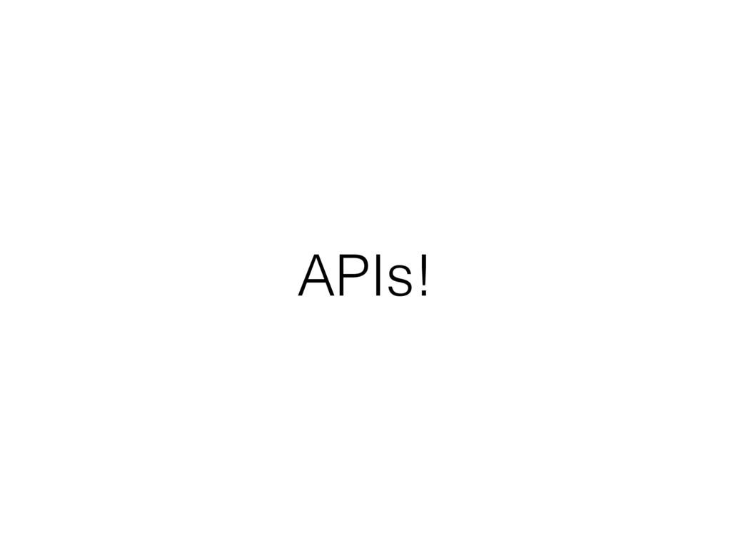APIs!