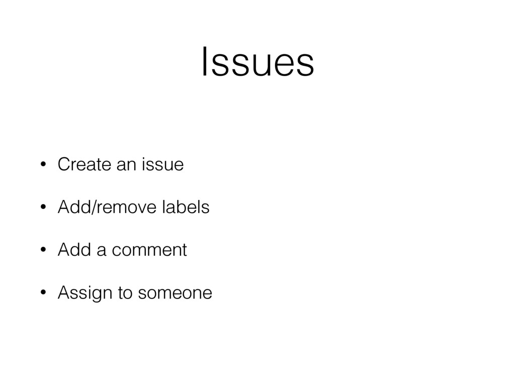 Issues • Create an issue • Add/remove labels • ...