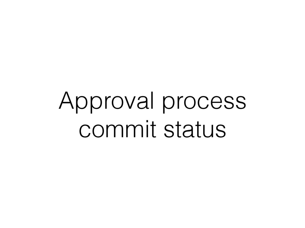 Approval process commit status