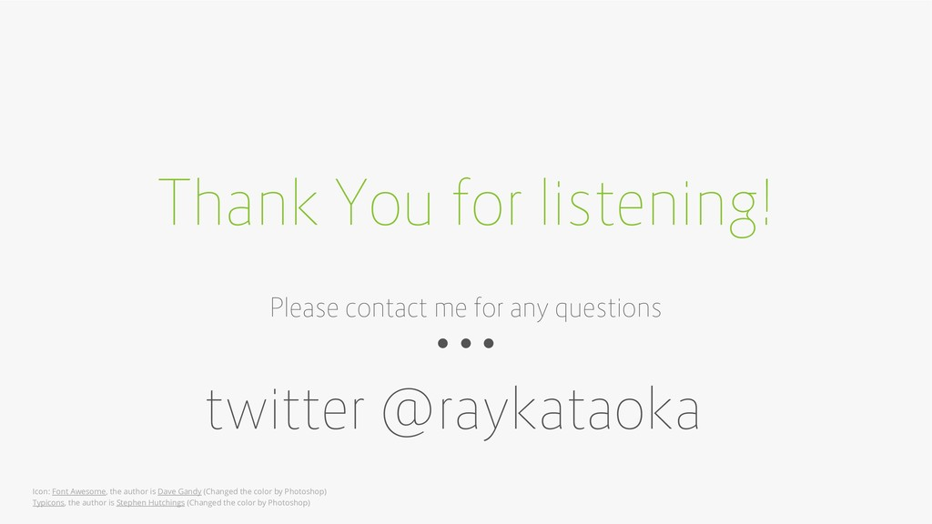 Thank You for listening! Please contact me for ...