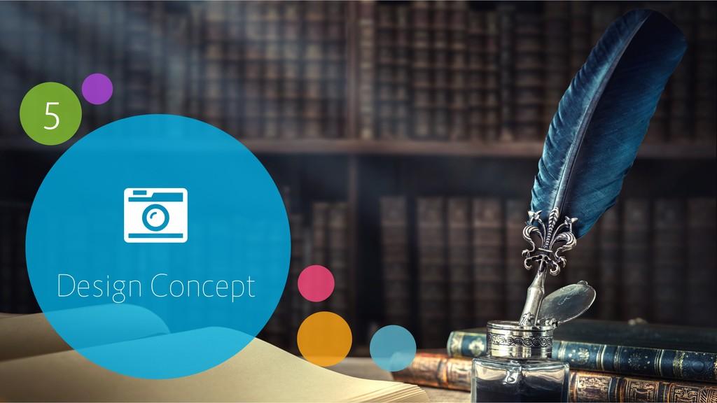5 Design Concept
