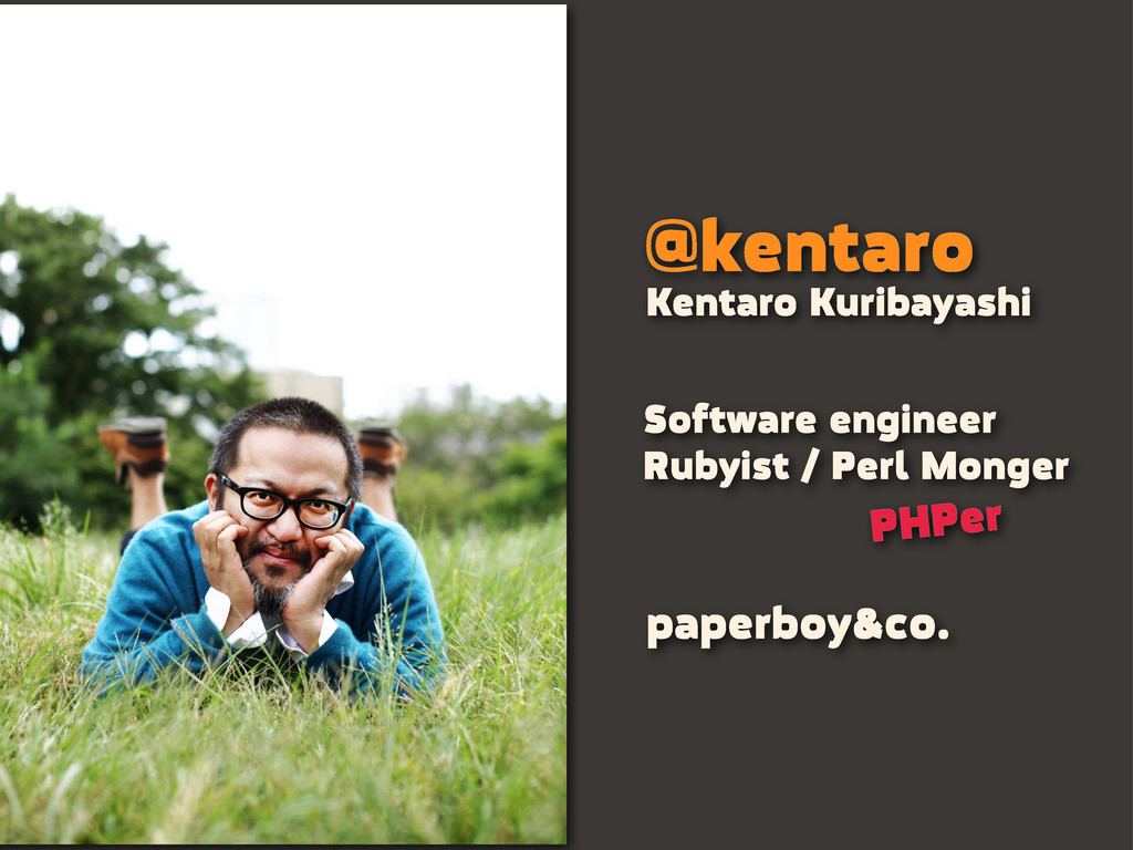 @kentaro Software engineer Rubyist / Perl Monge...