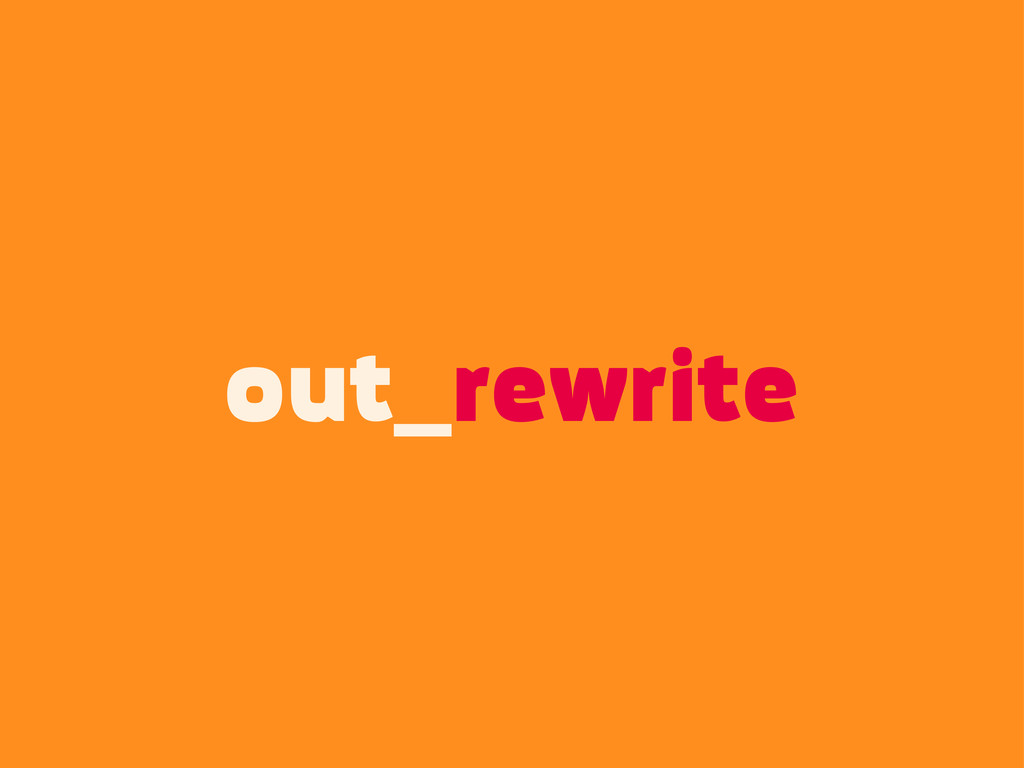 out_rewrite