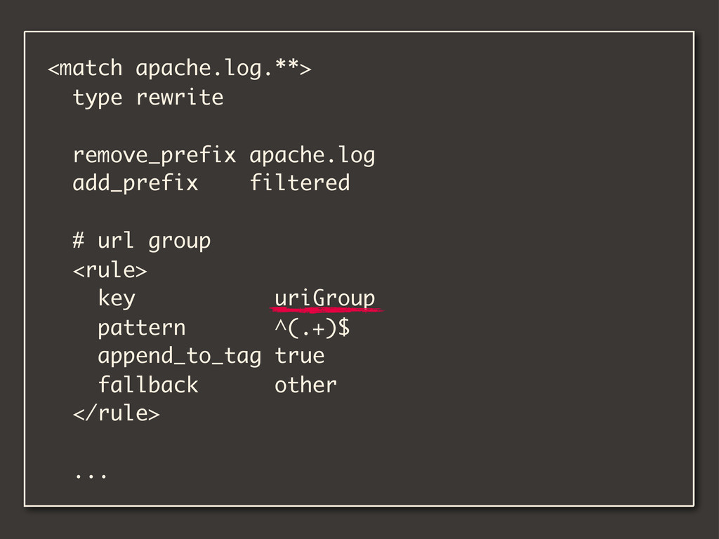 <match apache.log.**> type rewrite remove_prefi...