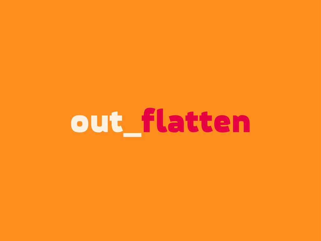 out_flatten