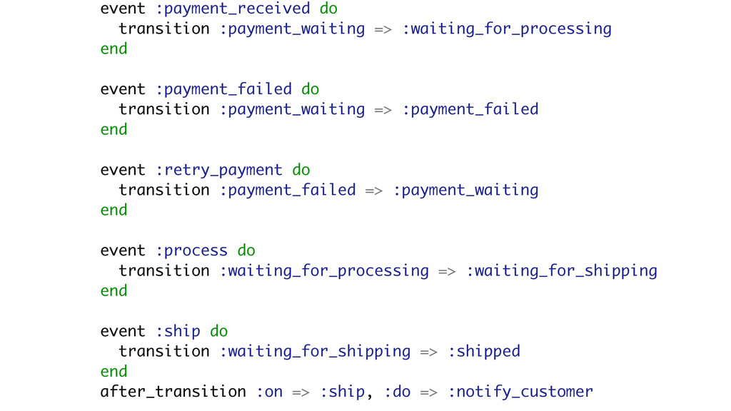 event :payment_received do transition :payment_...