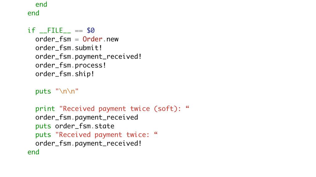 end end if __FILE__ == $0 order_fsm = Order.new...
