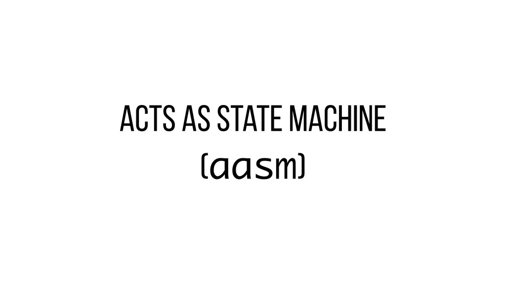 Acts as state machine (aasm)