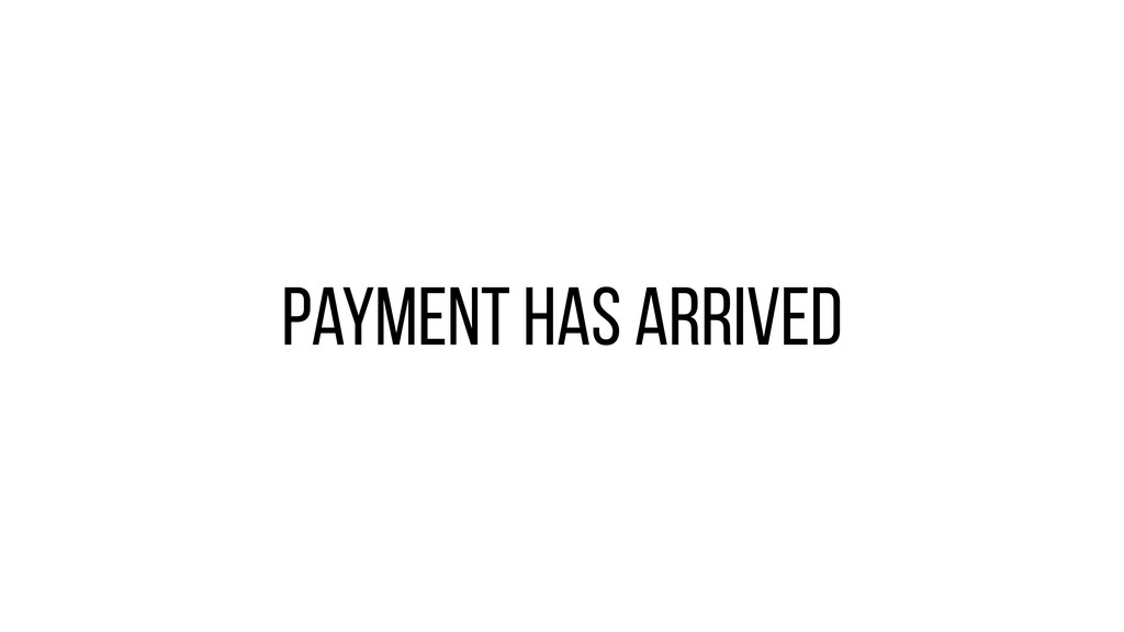 Payment has arrived