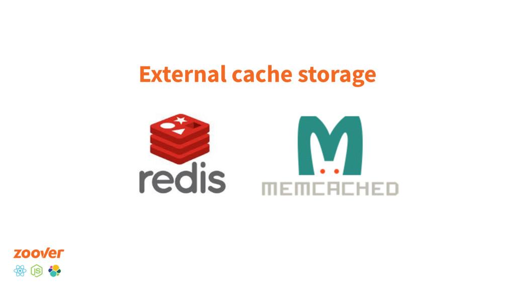 External cache storage
