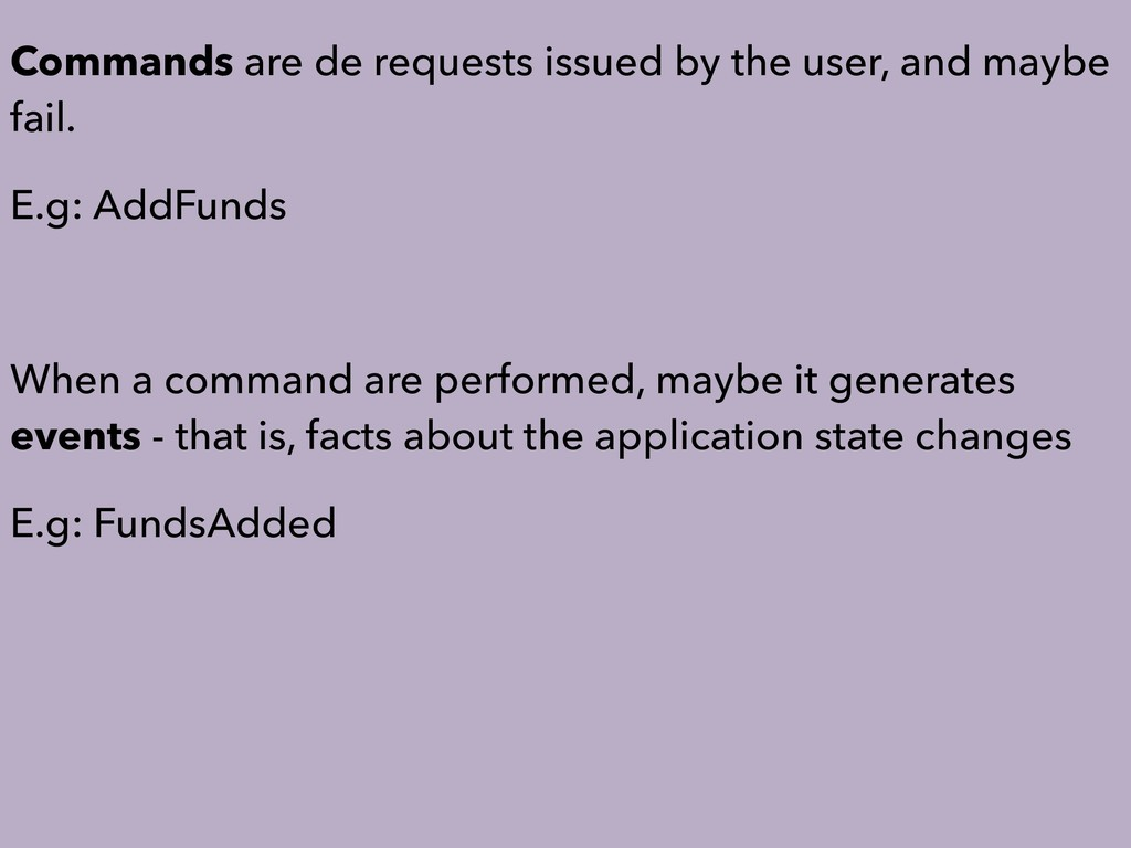 Commands are de requests issued by the user, an...