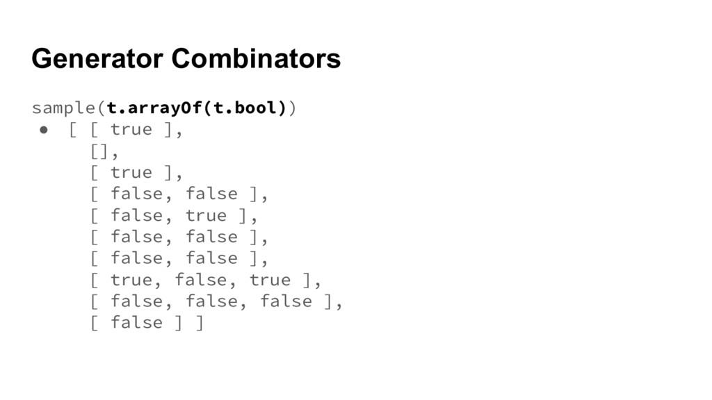 Generator Combinators sample(t.arrayOf(t.bool))...