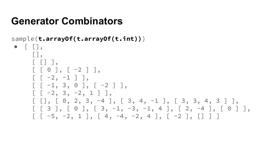 Generator Combinators sample(t.arrayOf(t.arrayO...