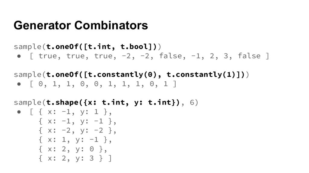 Generator Combinators sample(t.oneOf([t.int, t....