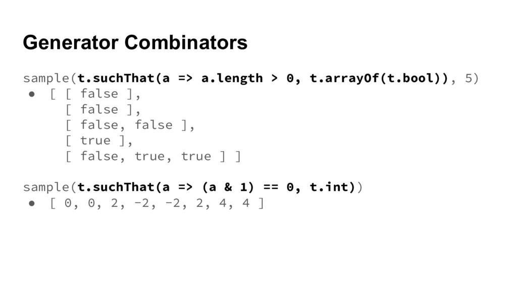Generator Combinators sample(t.suchThat(a => a....
