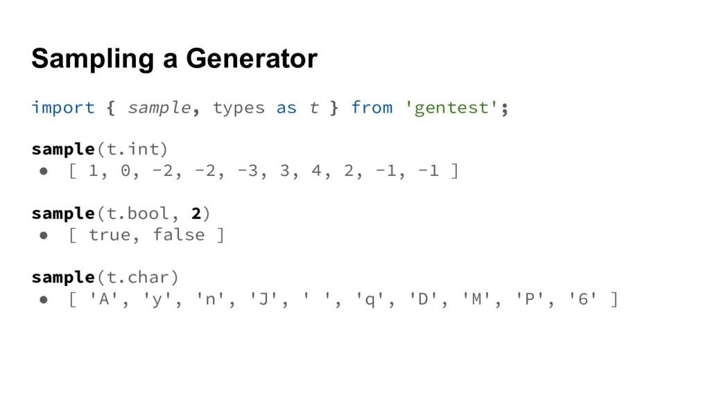 Sampling a Generator import { sample, types as ...