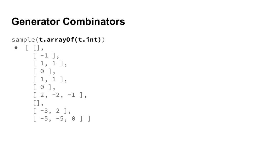 Generator Combinators sample(t.arrayOf(t.int)) ...