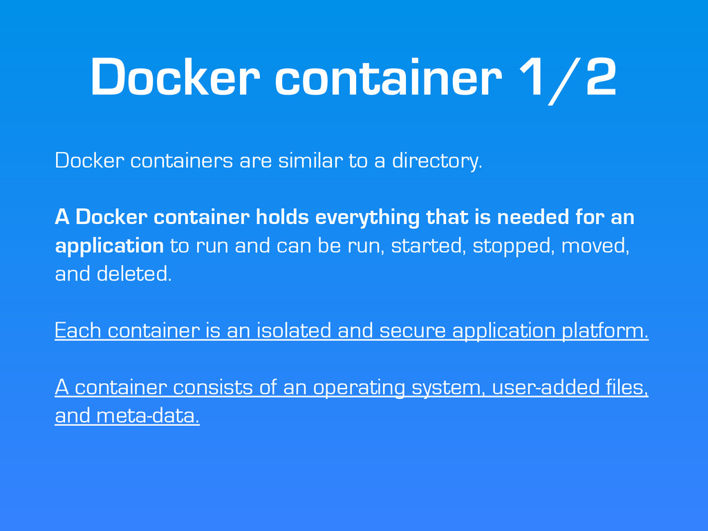 Docker container 1/2 Docker containers are simi...