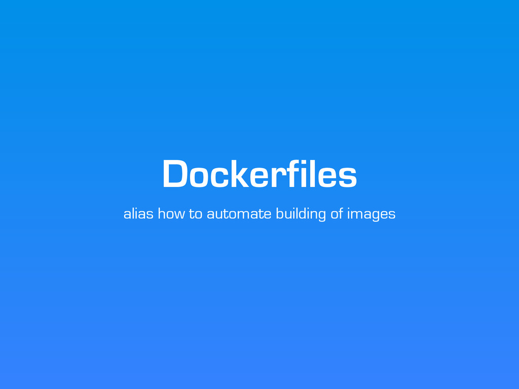 Dockerfiles alias how to automate building of i...
