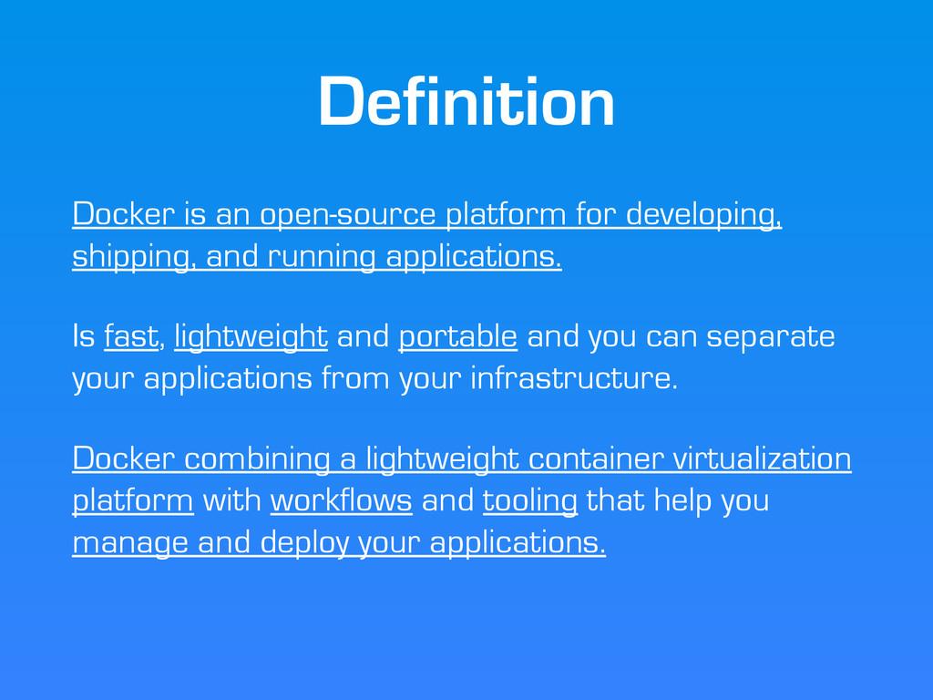 Definition Docker is an open-source platform fo...