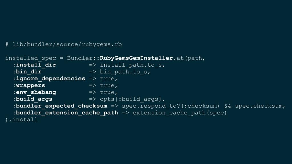 # lib/bundler/source/rubygems.rb installed_spec...