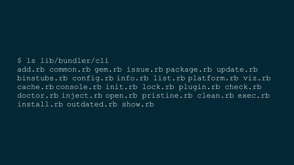 $ ls lib/bundler/cli add.rb common.rb gem.rb is...