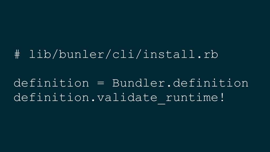 # lib/bunler/cli/install.rb definition = Bundle...