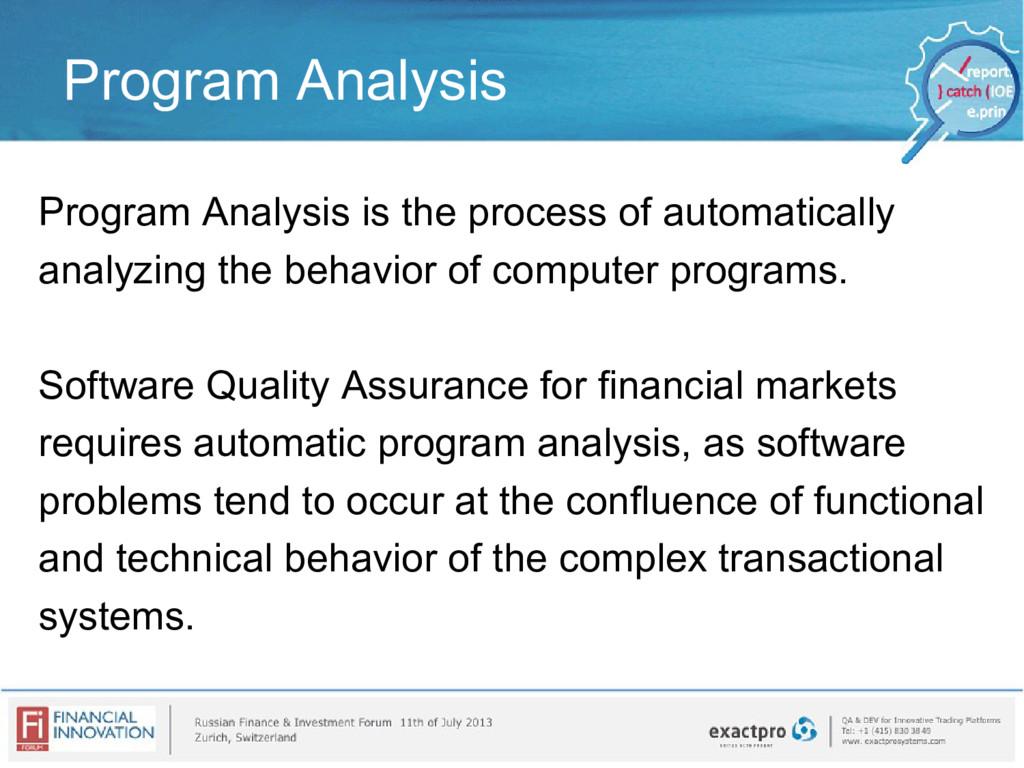 Program Analysis Program Analysis is the proces...