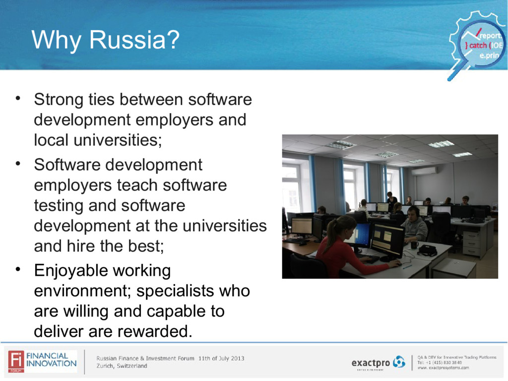 Why Russia? • Strong ties between software deve...