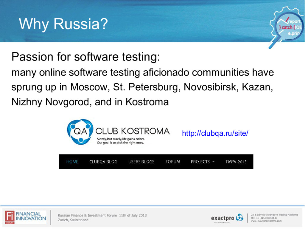 Why Russia? Passion for software testing: many ...