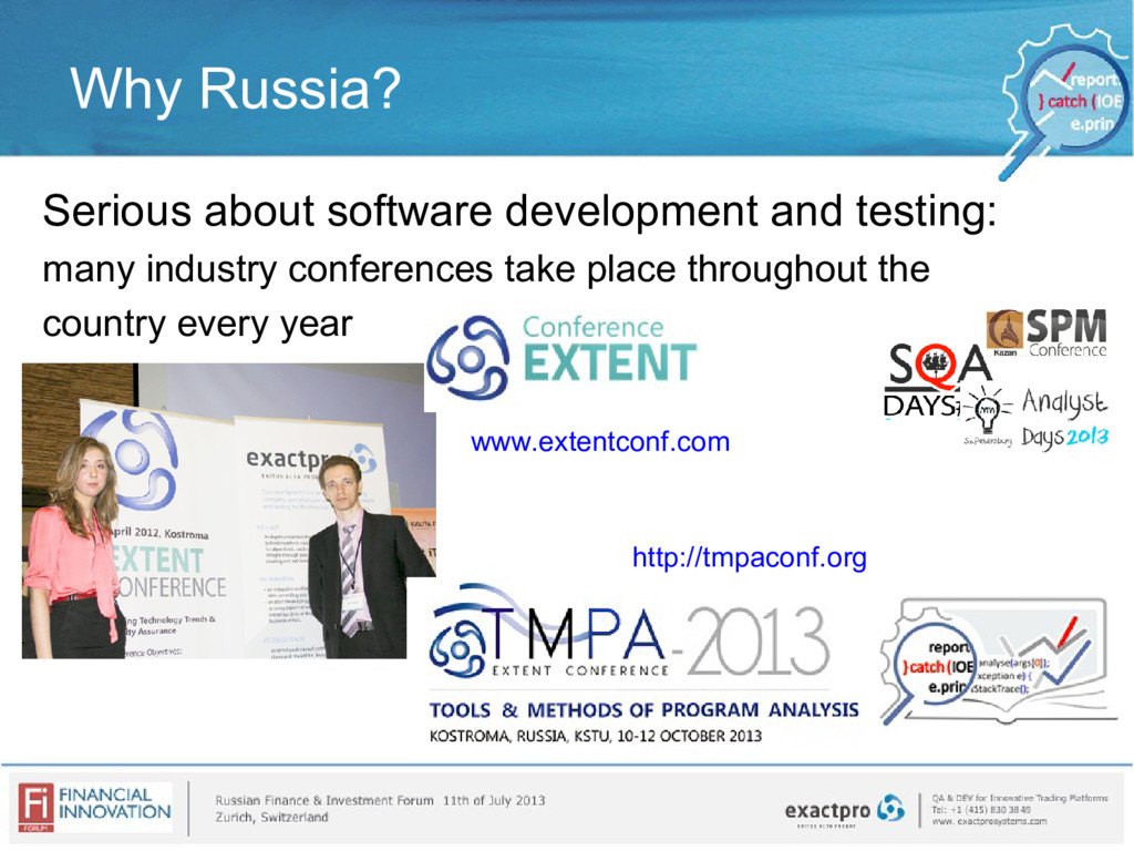 Why Russia? Serious about software development ...